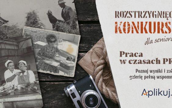 """Rozstrzygnięcie fotograficznego konkursu """"Praca w czasach PRL"""""""